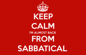 Keep calm i'm almost back from sabbatical